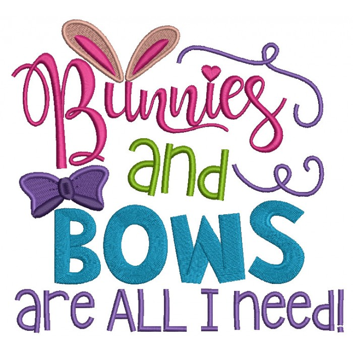 Bunnies and Bows Are All I Need Easter Filled Machine Embroidery Design Digitized Pattern
