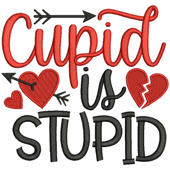Cupid Is Stupid Valentine's Day Filled Machine Embroidery Design Digitized Pattern