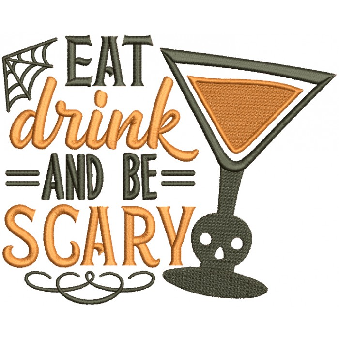 Eat Drink And Be Scary Martini With a Skull Halloween Filled Machine Embroidery Design Digitized Pattern