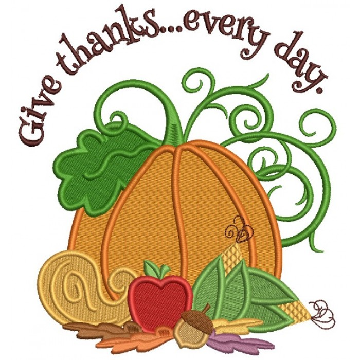 Give Thanks Every Day Thanksgiving Filled Machine Embroidery Design Digitized Pattern