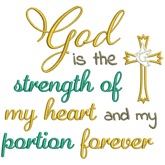 God Is The Strength Of My Heart And My Portion Forever Bible Verse Religious Filled Machine Embroidery Design Digitized Pattern