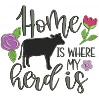 Home Is Where My Herd Is Flowers Applique Machine Embroidery Design Digitized Pattern