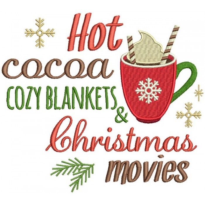 Hot Cocoa Cozy Blankets And Christmas Movies Filled Machine Embroidery Design Digitized Pattern