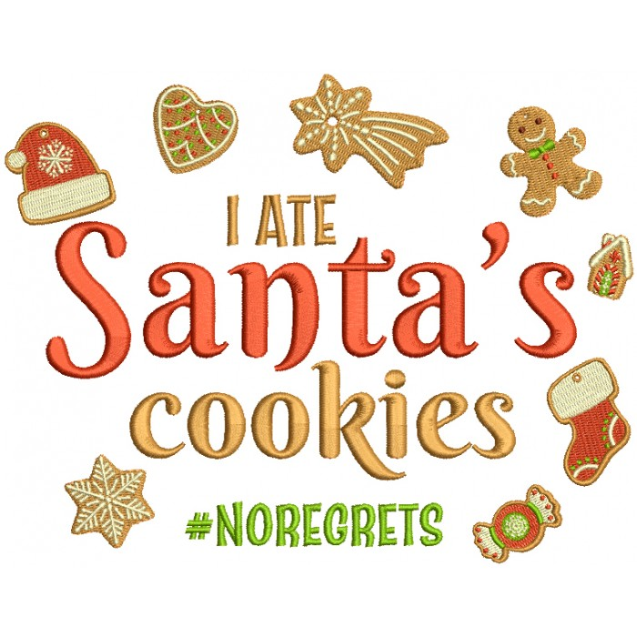 I Ate Santa's Cookies No Regrets Hashtag Christmas Filled Machine Embroidery Design Digitized Pattern