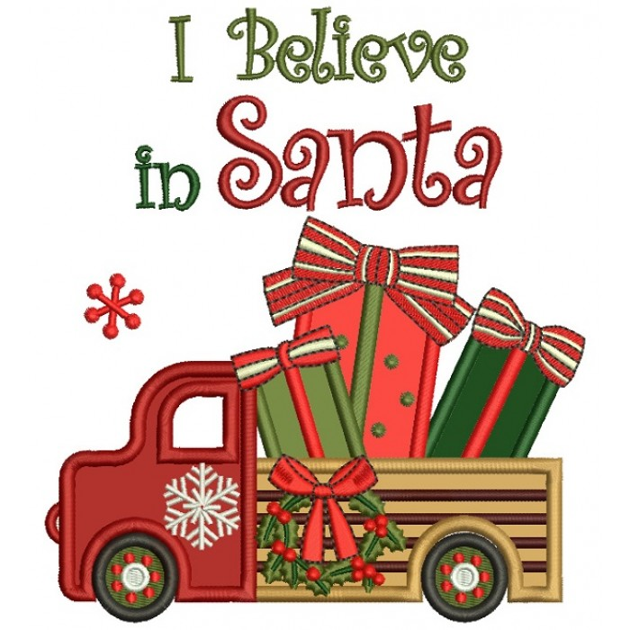 I Believe in Santa Christmas Truck With Toys Applique Machine Embroidery Design Digitized Pattern