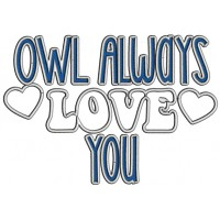 Owl Always Love You Applique Valentine's Day Machine Embroidery Design Digitized Pattern