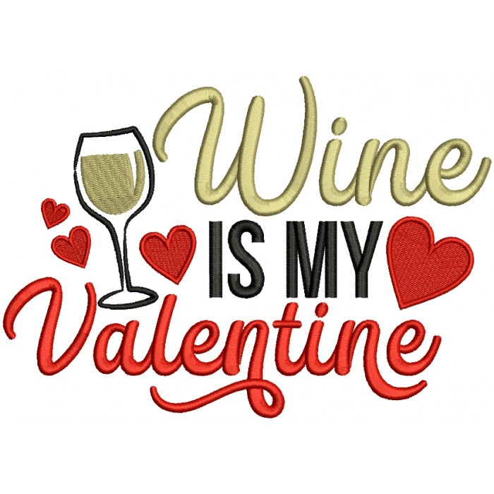 Wine Is My Valentine Filled Machine Embroidery Design Digitized Pattern