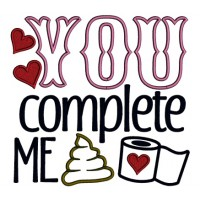 You Complete Me Poop With Toilet Paper Applique Machine Embroidery Design Digitized Pattern
