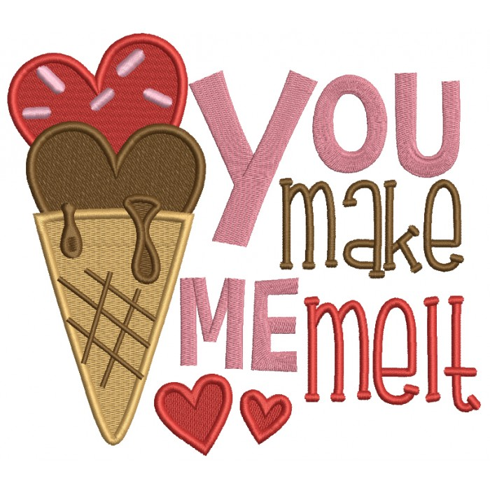 You Make Me Melt Ice Cream Valentine's Day Filled Machine Embroidery Design Digitized Pattern