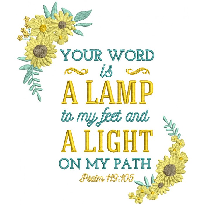 Your Word Is a Lamp To My Feet And a Light On My Path Psalm 119-105 Bible Verse Religious Filled Machine Embroidery Design Digitized Pattern