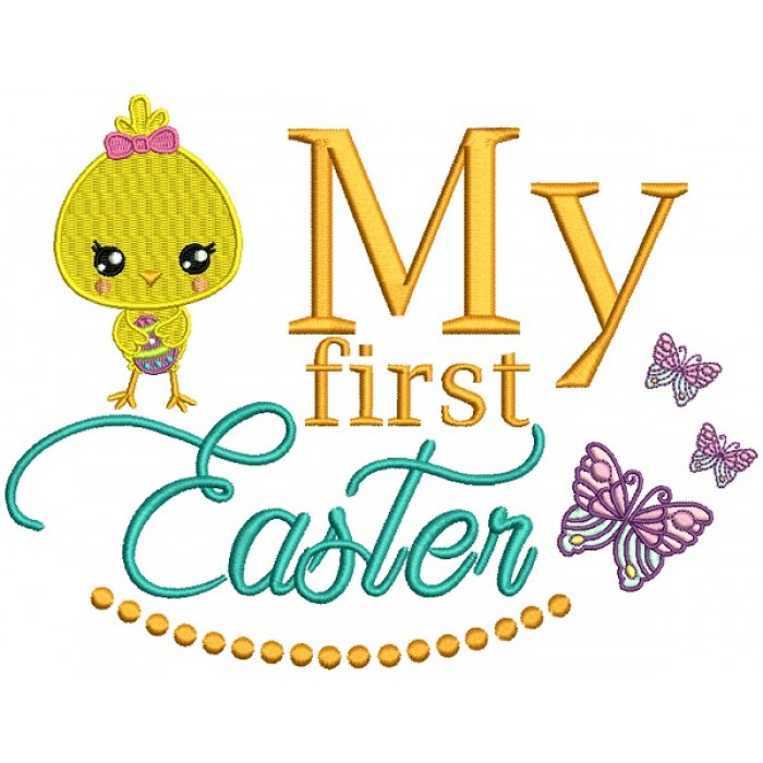 Cute Girl Chick My First Easter Filled Machine Embroidery Design Digitized Pattern