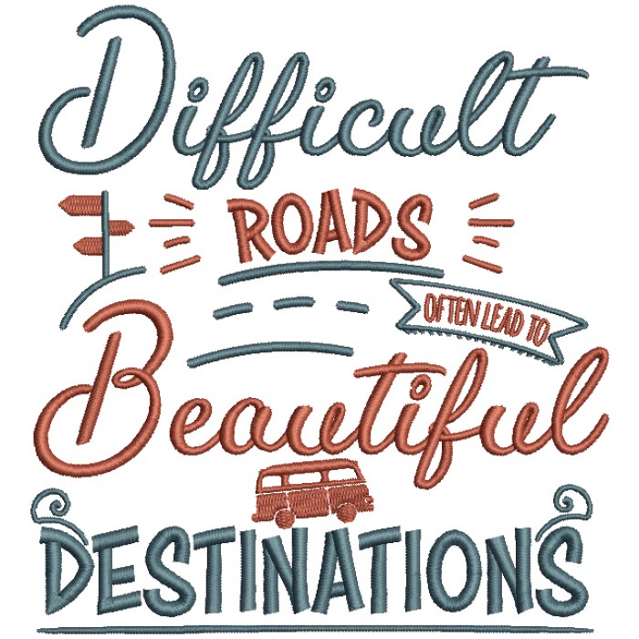 Difficult Roads Often Lead To Beautiful Destinations Bus Filled Machine Embroidery Design Digitized Pattern