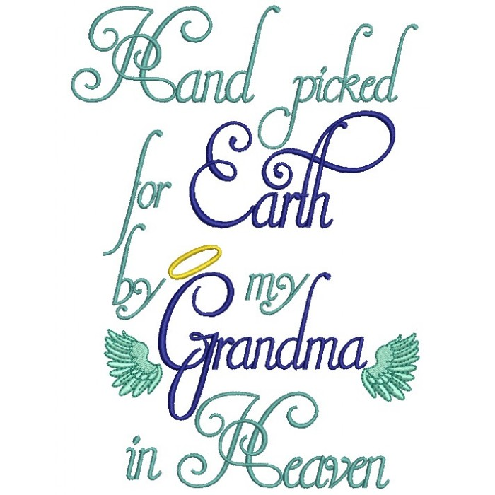 Hand Picked For Earth By My Grandma in Heaven Filled Machine Embroidery Design Digitized Pattern