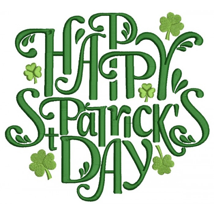 Happy Saint Patrick's Day With Shamrock Ornate Filled Machine Embroidery Design Digitized Pattern