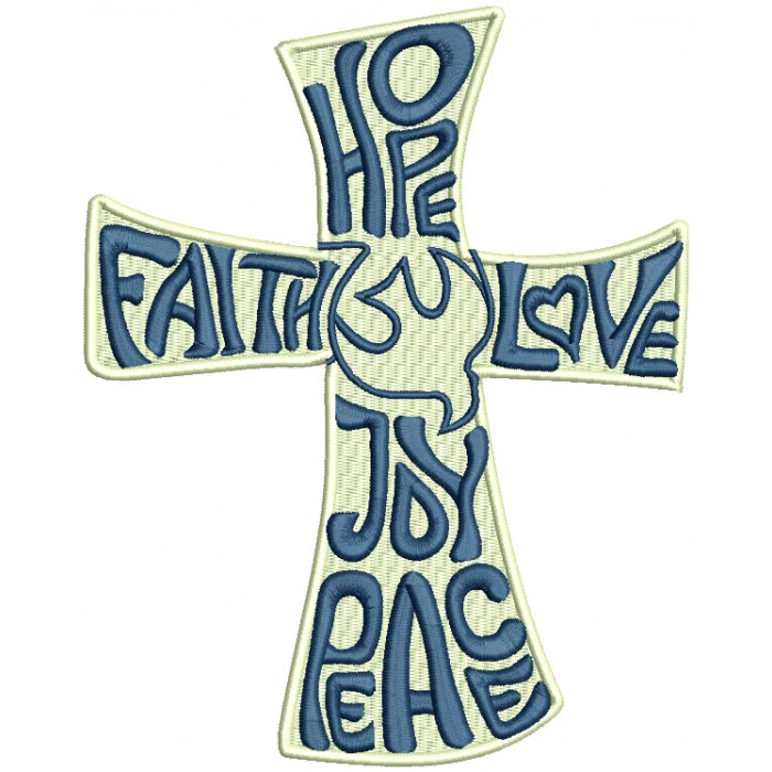Hope Faith Love Joy Peace Cross Filled Machine Embroidery Design Digitized Pattern