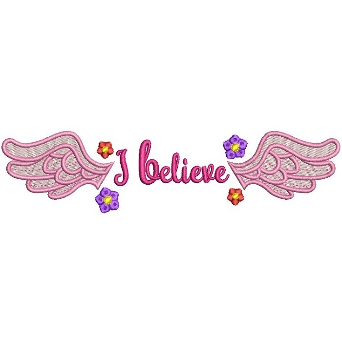 I Believe Wings and Flowers Filled Machine Embroidery Design Digitized Pattern