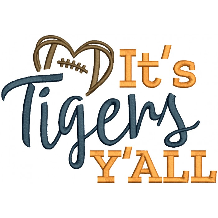 It's Tigers Y'ALL Football Filled Machine Embroidery Design Digitized Pattern