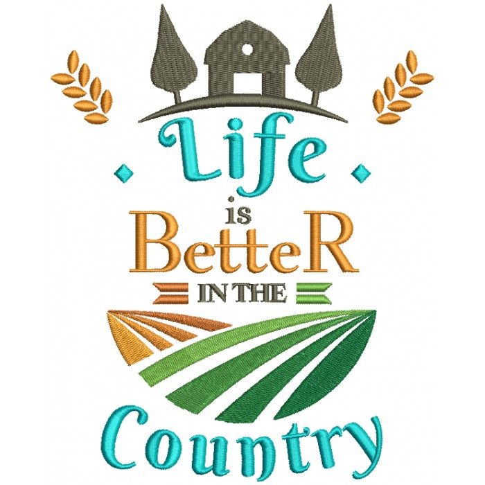 Life is Better In The Country With Barn Filled Machine Embroidery Design Digitized Pattern