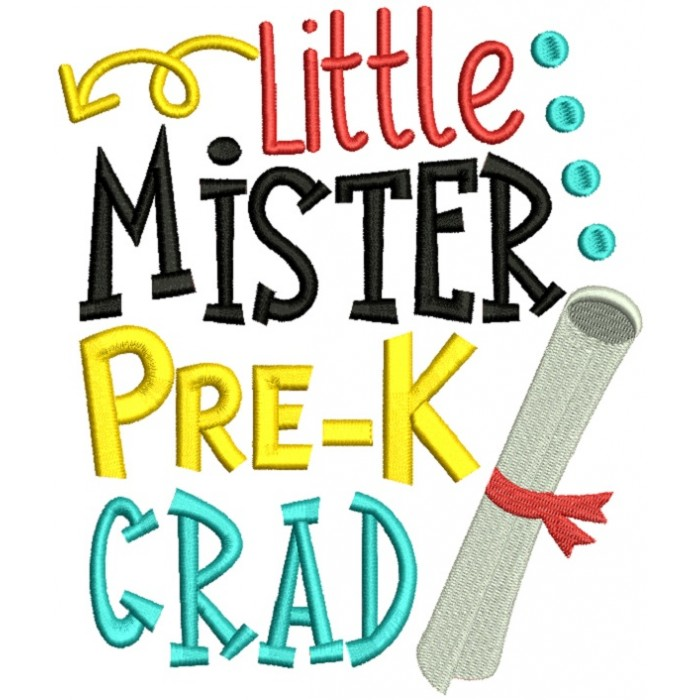 Little Mister Pre-K Grad School Filled Machine Embroidery Design Digitized Pattern