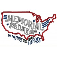 Memorial Day In Memory Of Our Heroes Applique Machine Embroidery Design Digitized Pattern