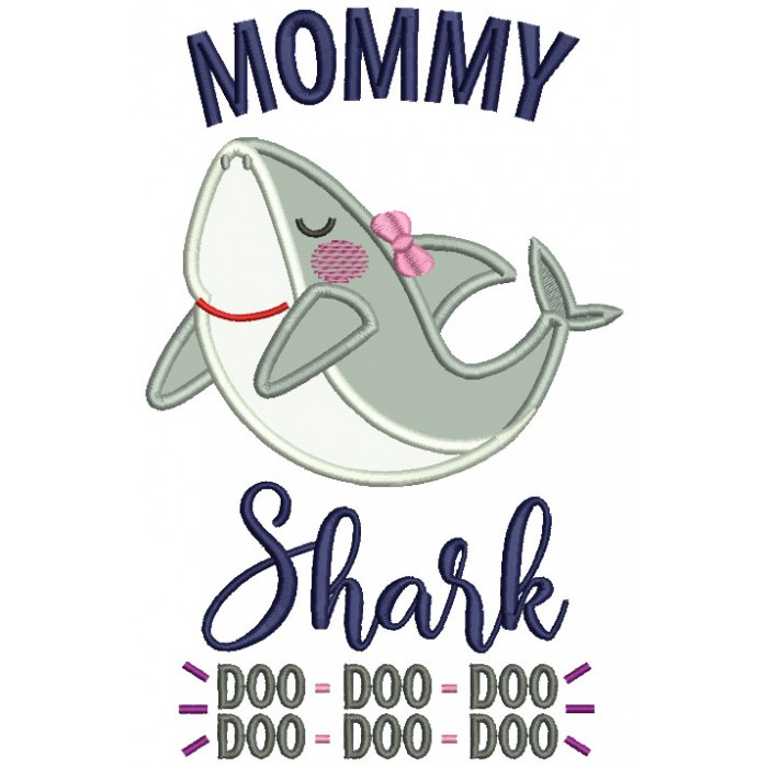 Mommy Shark Doo Doo Children Rhimes Applique Machine Embroidery Design Digitized Pattern