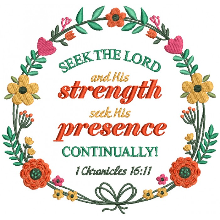 Seek The Lord And His Strength Seek His Presence Continually 1 Chronicles 16-11 Bible Verse Religious Filled Machine Embroidery Design Digitized Pattern