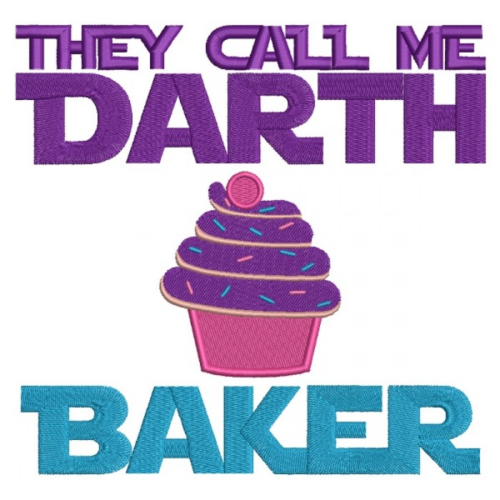 They Call Me Darth Baker Cupcake Filled Machine Embroidery Design Digitized Pattern