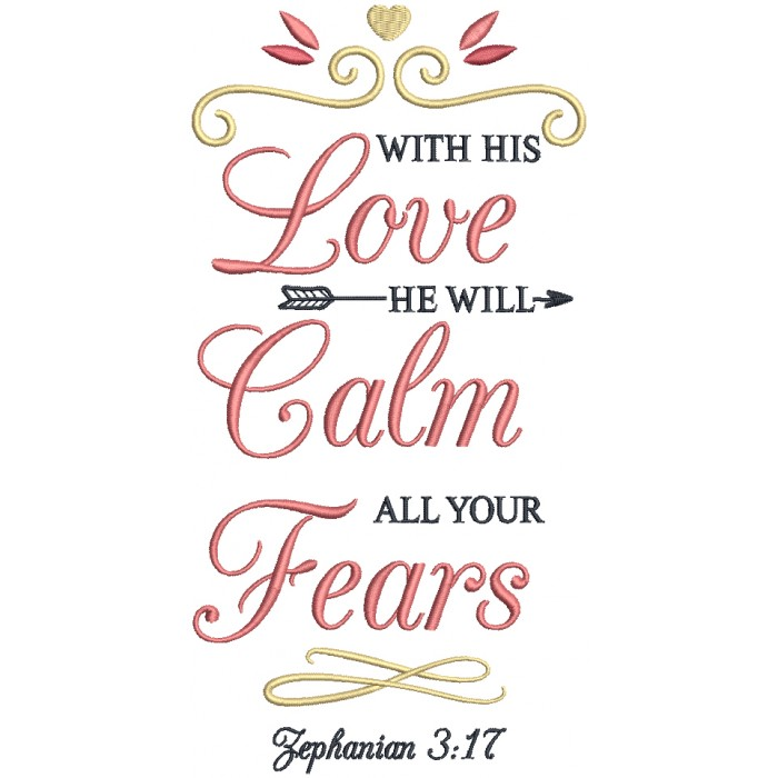 With His Love He Will Calm All Your Fears Zephaniah 3-17 Bible Verse Religious Filled Machine Embroidery Design Digitized Pattern