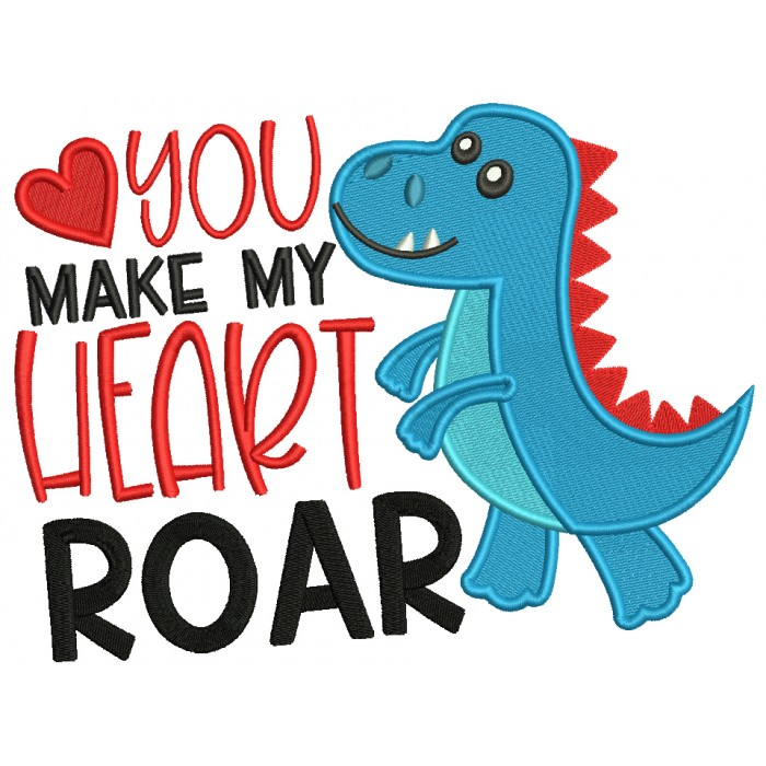 You Make My Heart Roar Dino Valentine's Day Filled Machine Embroidery Design Digitized Pattern