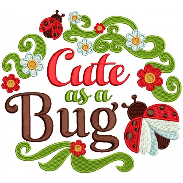 Cute As a Bug Ladybug Filled Machine Embroidery Design Digitized Pattern