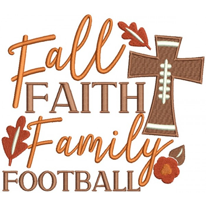Fall Faith Family Football Filled Machine Embroidery Design Digitized Pattern