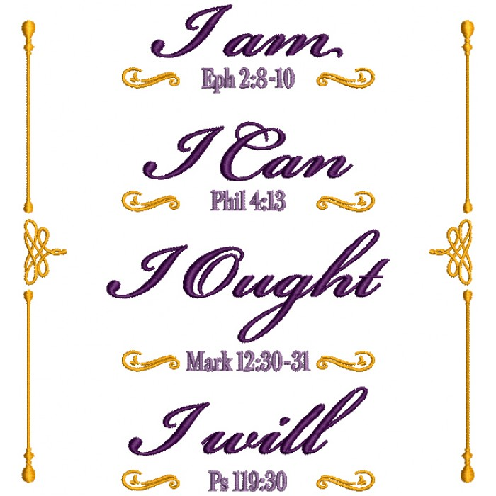 I Am I Can I Ought I Will Bible Verse Religious Filled Machine Embroidery Design Digitized Pattern