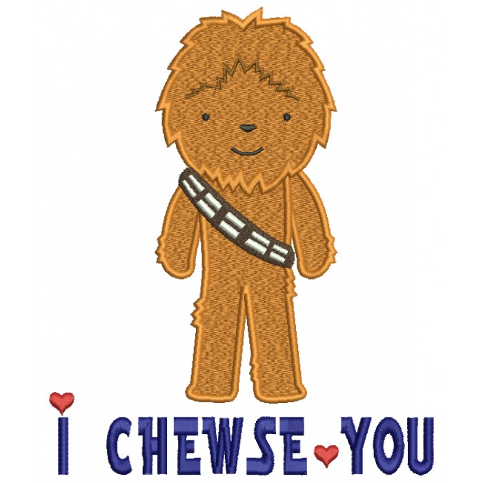 I Chewse You Looks Like Chewbacca From Star Wars Filled Machine Embroidery Design Digitized Pattern
