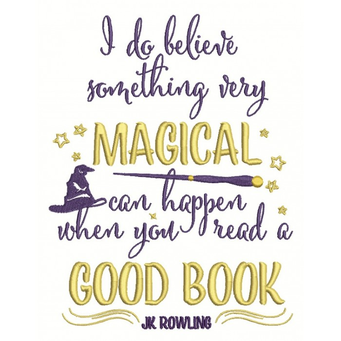 I Do Believe Something Magical Can Happen When You Read a Good Book Filled Machine Embroidery Digitized Design Pattern
