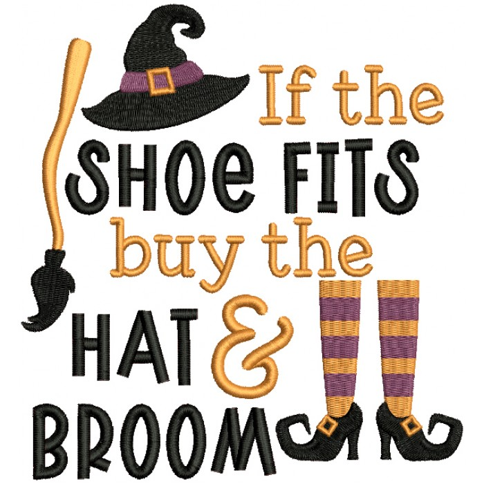 If The Shoe Fits Buy The Hat And The Broom Witch Hat Halloween Filled Machine Embroidery Design Digitized Pattern