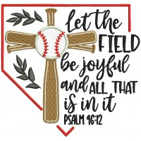 Let The Field Be Joyful And All That Is In It Psalm 96-12 Bible Verse Religious Applique Machine Embroidery Design Digitized Pattern