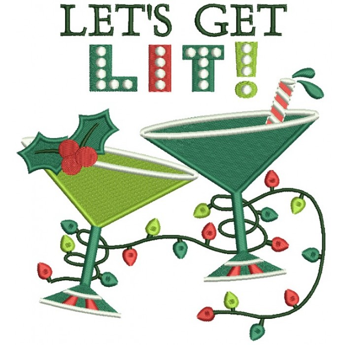 Let's Get Lit Two Martini Glasses Filled Machine Embroidery Design Digitized Pattern
