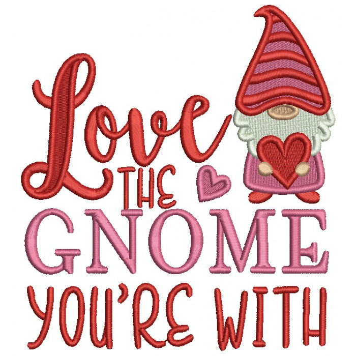 Love The Gnome You're With Filled Machine Embroidery Design Digitized Pattern