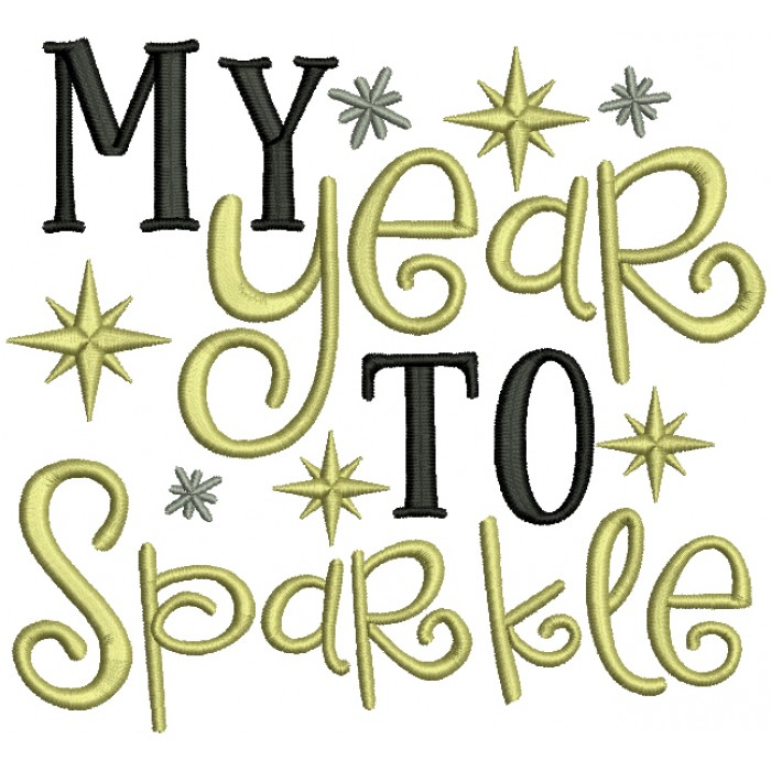 My Year To Sparkle New Year Filled Machine Embroidery Design Digitized Pattern