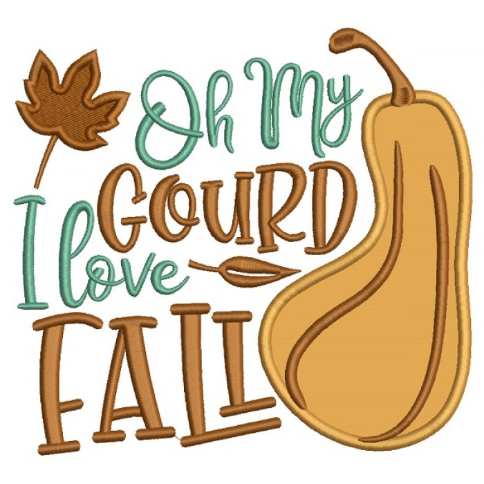 Oh My Gourd I Love Fall Applique Machine Embroidery Design Digitized Pattern