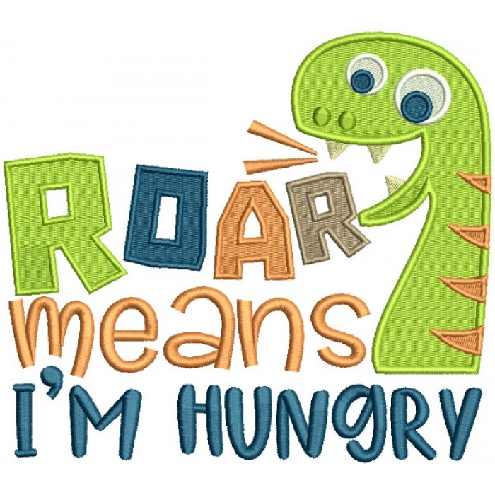 Roar Means I'm HUngry Cute Dino Filled Machine Embroidery Design Digitized