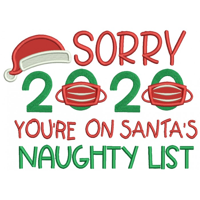 Sorry 2020 You're On Santa's Naughty List New Year Applique Machine Embroidery Design Digitized Pattern