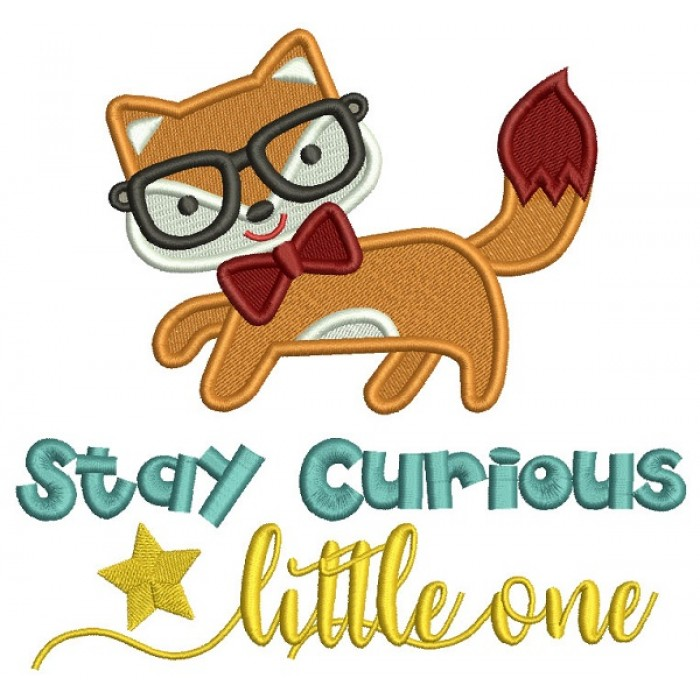 Stay Curious Little One Cute Fox Filled Machine Embroidery Design Digitized Pattern