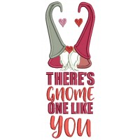 There's Gnome One Like You Hearts Valentine's Day Applique Machine Embroidery Design Digitized Pattern