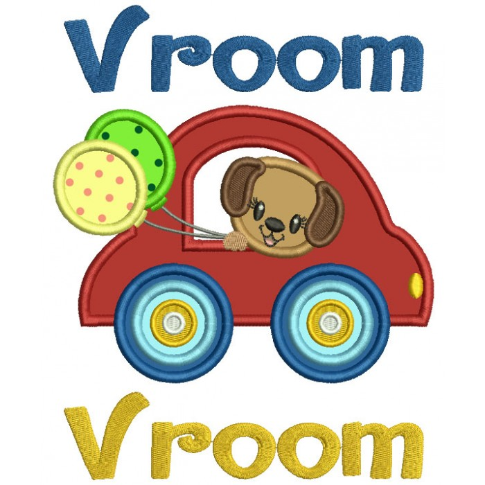 Vroom Cute Little Puppy Riding In Car Holding Balloons Applique Machine Embroidery Design Digitized Pattern