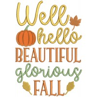 Well Hello Beautiful Glorious Fall Applique Machine Embroidery Design Digitized Pattern