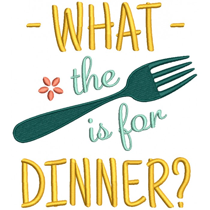 What The Fork Is For Dinner Filled Machine Embroidery Design Digitized Pattern