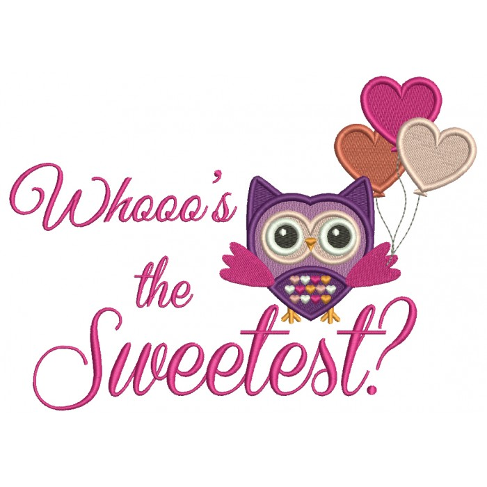 Whoo's The Sweetest Owl With Balloons Filled Machine Embroidery Design Digitized Pattern
