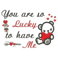 You Are So Lucky To Have Me Cute Little Bear With a Heart Applique Machine Embroidery Design Digitized Pattern