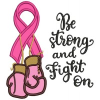 Be Strong And Fight On Breast Cancer Awareness Ribbon With Boxing Gloves Applique Machine Embroidery Design Digitized Pattern